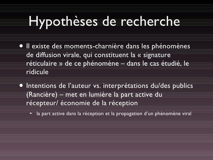 Hypothèses de recherche <ul><li>Il existe des moments-charnière dans les phénomènes de diffusion virale, qui constituent l...