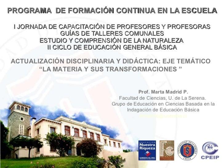 PROGRAMA  DE FORMACIÓN CONTINUA EN LA ESCUELA I JORNADA DE  CAPACITACIÓN DE PROFESORES Y PROFESORAS GUÍAS DE TALLERES COMU...