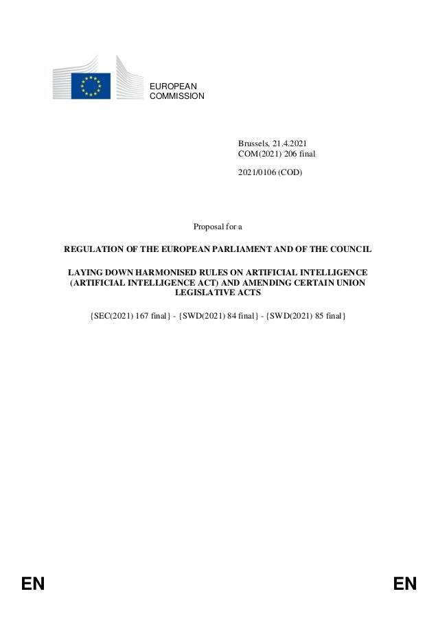 EN EN EUROPEAN COMMISSION Brussels, 21.4.2021 COM(2021) 206 final 2021/0106 (COD) Proposal for a REGULATION OF THE EUROPEA...