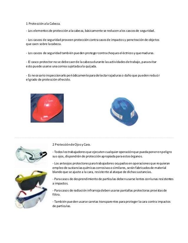 1 Protecciónala Cabeza. - Los elementosde protecciónalacabeza,básicamente se reducenalos cascosde seguridad. - Los cascos ...