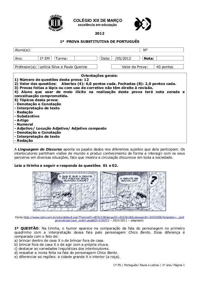 1ª PS / Português/ Paula e Letícia / 1º ano/ Página 1 2012 1ª PROVA SUBSTITUTIVA DE PORTUGUÊS Aluno(a): Nº Ano: 1º EM Turm...