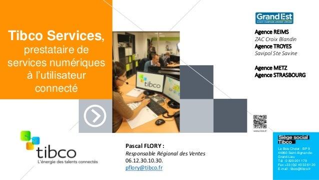 Le Bois Cholet - BP 9 44860 Saint-Aignan-de- Grand-Lieu Tél : 0 820 201 179 Fax +33 (0)2 40 32 61 20 E-mail : tibco@tibco....