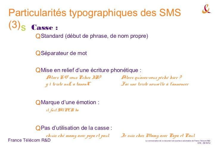 Particularités typographiques des SMS(3)s Casse :           QStandard (début de phrase, de nom propre)           QSéparate...