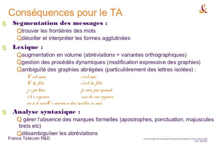 Conséquences pour le TAs     Segmentation des messages :       Qtrouver les frontières des mots       Qdécoller et interpr...