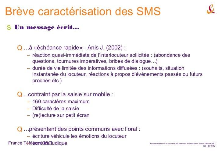 Brève caractérisation des SMSs   Un message écrit…    Q …à «échéance rapide» - Anis J. (2002) :        – réaction quasi-im...