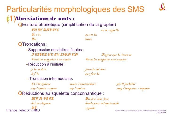 Particularités morphologiques des SMS(1)Abréviations de mots :s      QEcriture phonétique (simplification de la graphie)  ...