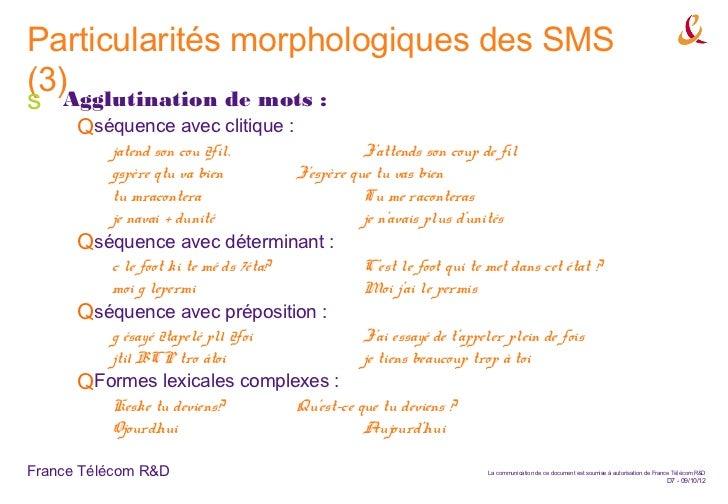Particularités morphologiques des SMS(3)Agglutination de mots :s      Qséquence avec clitique :          jatend son cou 2f...