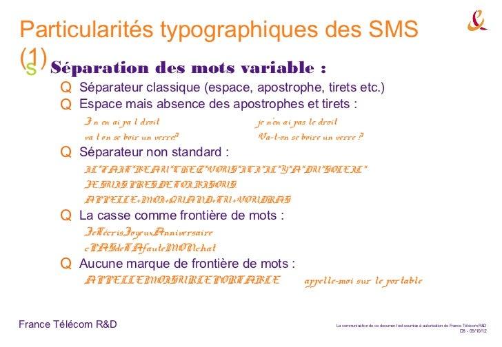 Particularités typographiques des SMS(1) Séparation des mots variable : s       Q Séparateur classique (espace, apostrophe...