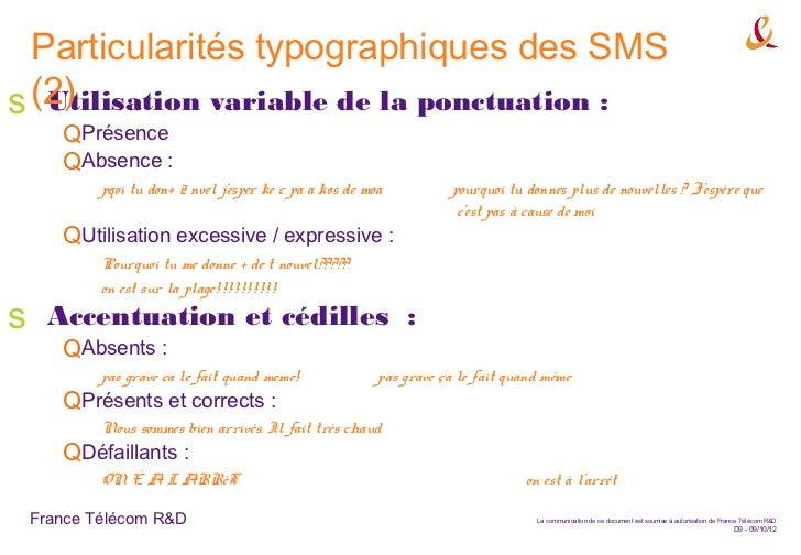 Particularités typographiques des SMSs (2)   Utilisation variable de la ponctuation :       QPrésence       QAbsence :    ...