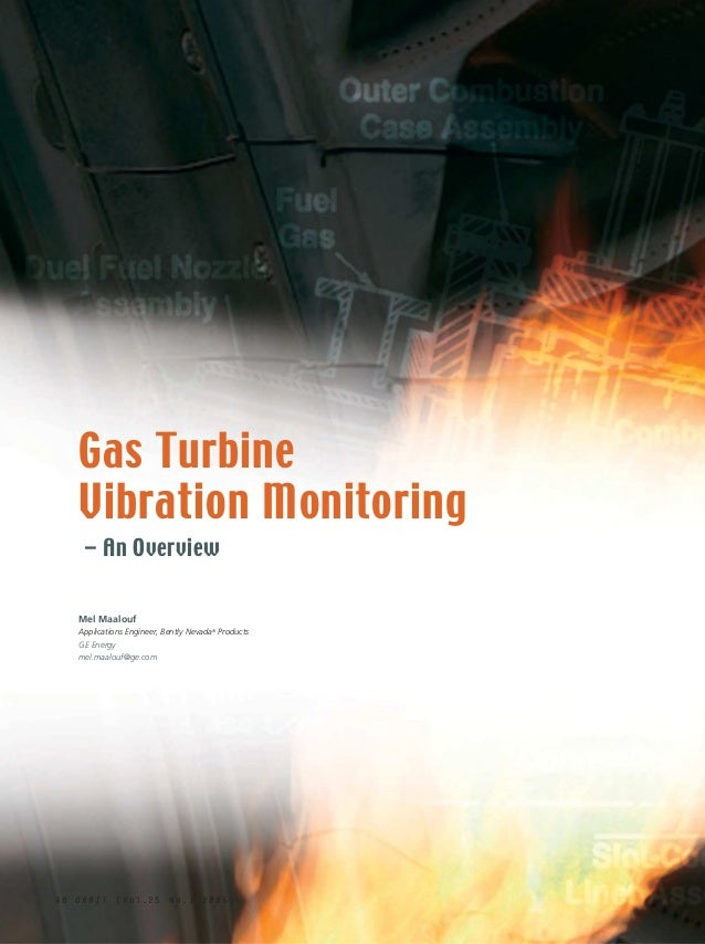 Gas Turbine     Vibration Monitoring      – An Overview     Mel Maalouf     Applications Engineer, Bently Nevada® Products...