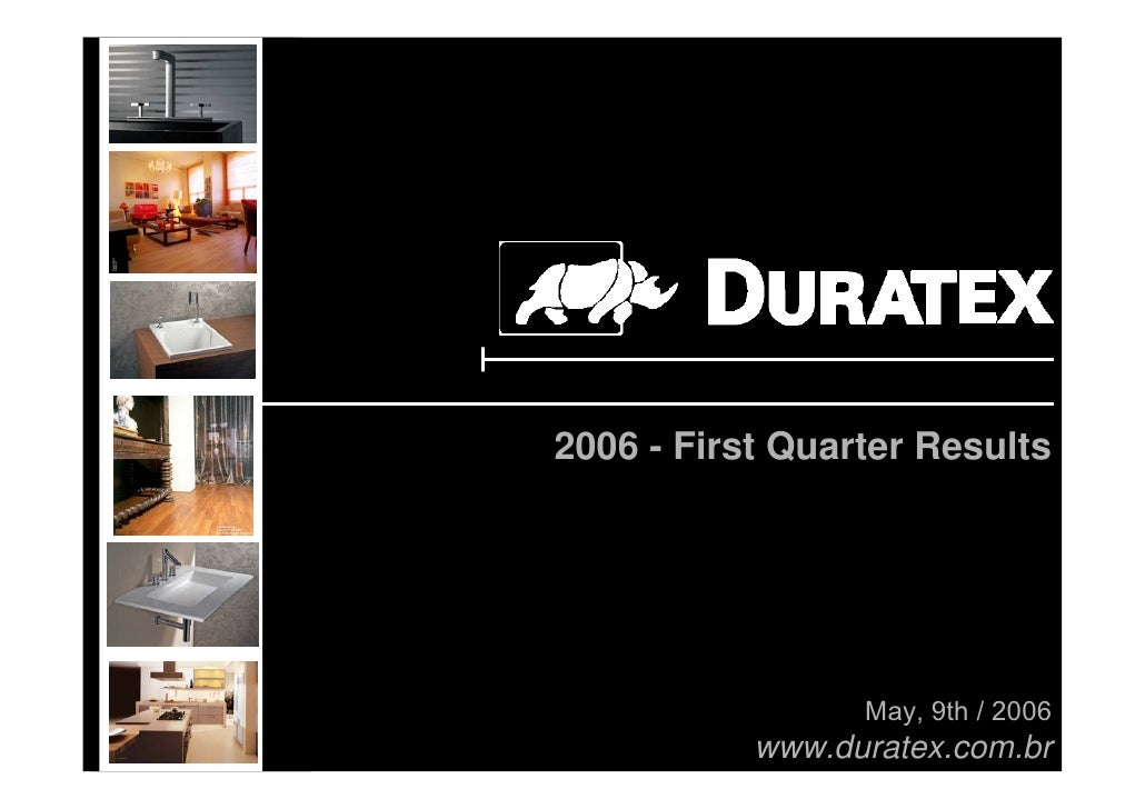 2006 - First Quarter Results                      May, 9th / 2006            www.duratex.com.br                           1