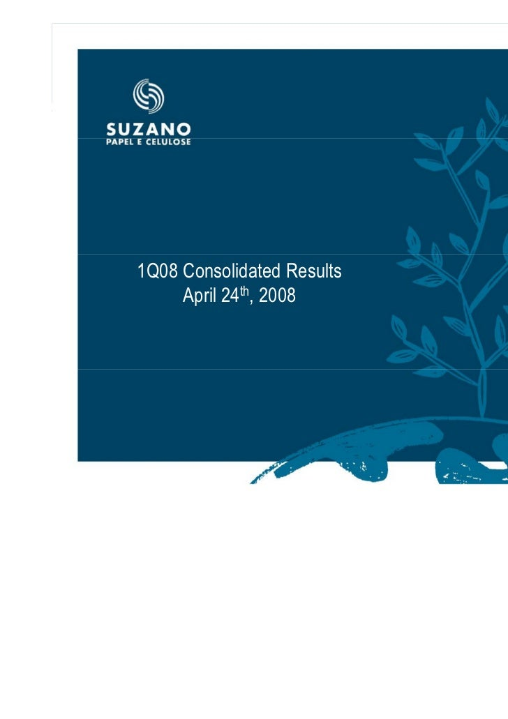 1Q08 Consolidated Results     April 24th, 2008                            1