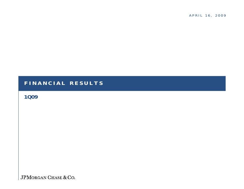 APRIL 16, 2009     FINANCIAL RESULTS  1Q09