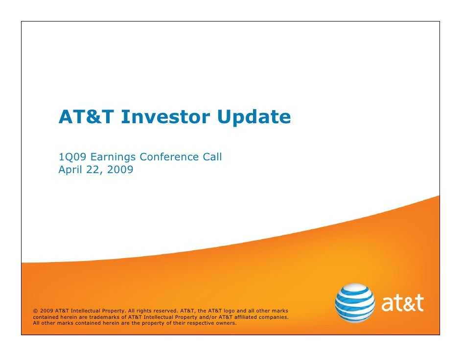 AT&T Investor Update          1Q09 Earnings Conference Call          April 22, 2009     © 2009 AT&T Intellectual Property....