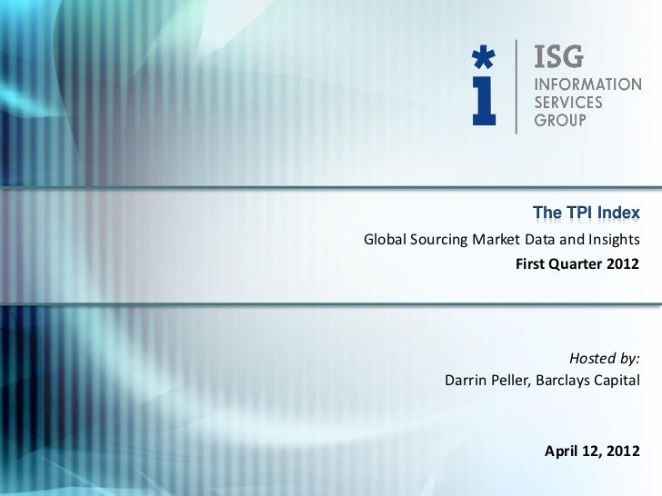 The TPI IndexGlobal Sourcing Market Data and Insights                      First Quarter 2012                             ...
