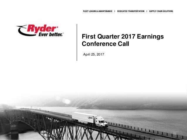Proprietary and Confidential First Quarter 2017 Earnings Conference Call April 25, 2017