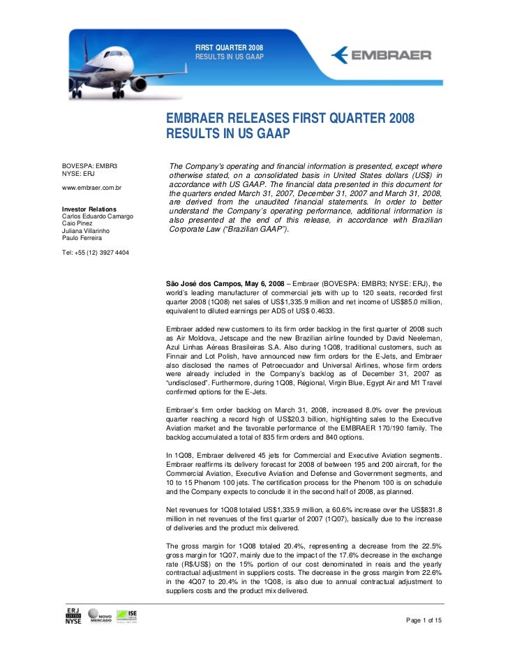 FIRST QUARTER 2008                                   RESULTS IN US GAAP                          EMBRAER RELEASES FIRST QU...