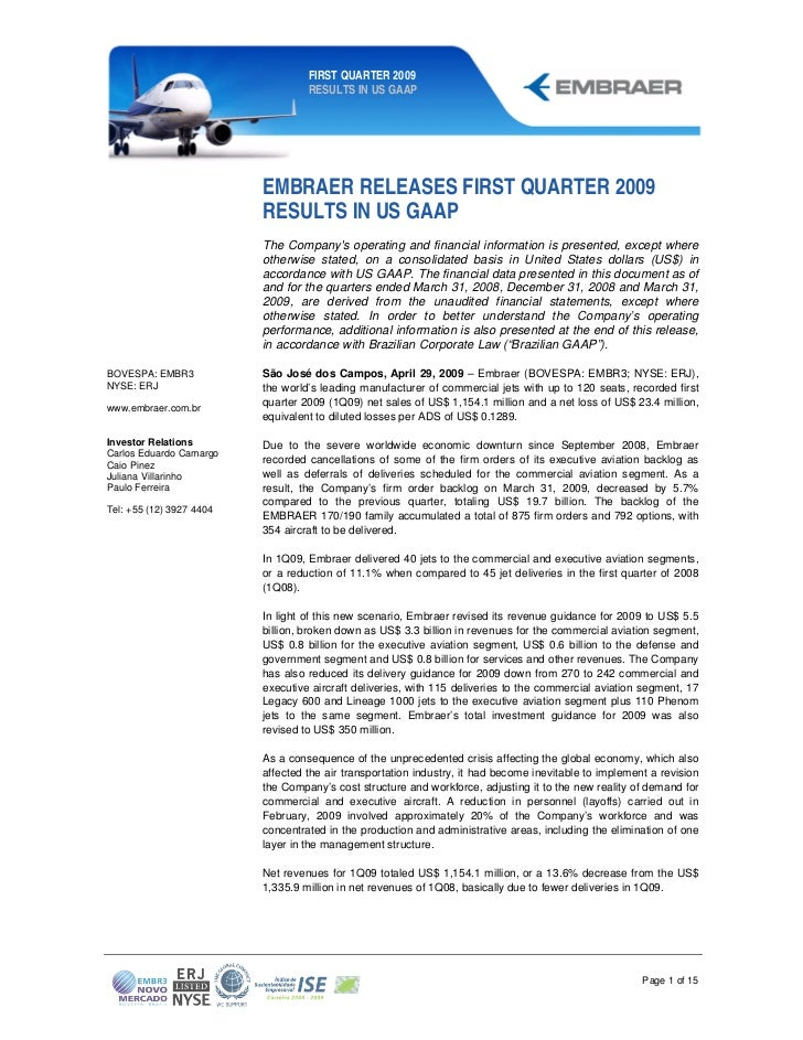 FIRST QUARTER 2009                                   RESULTS IN US GAAP                          EMBRAER RELEASES FIRST QU...