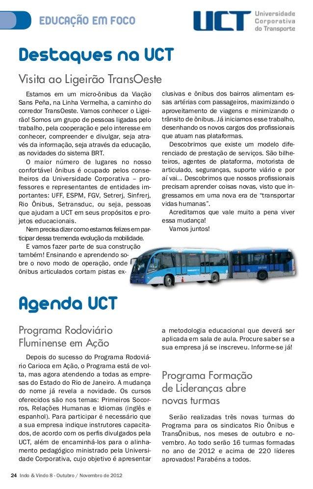 EDUCACÃO EM FOCO  Destaques na UCT  Visita ao Ligeirão TransOeste  Estamos em um micro-ônibus da Viação  Sans Peña, na Lin...