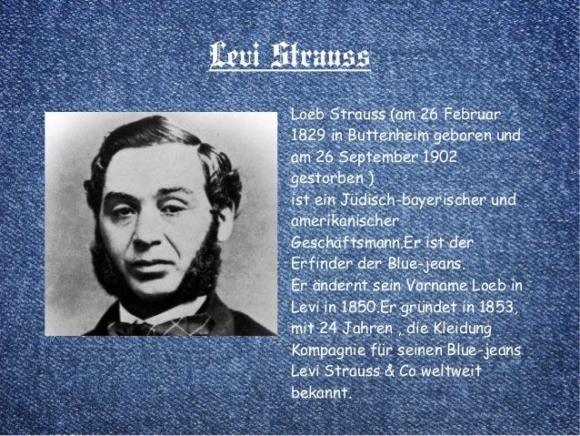 Levi Strauss Loeb Strauss (am 26 Februar 1829 in Buttenheim geboren und am 26 September 1902 gestorben ) ist ein Jüdisch-b...