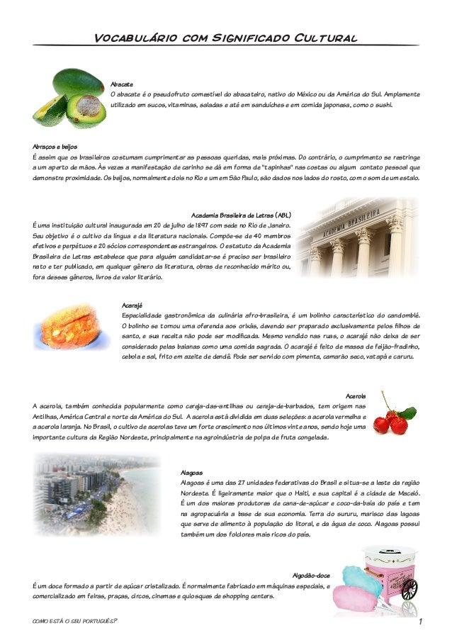 1COMO ESTÁ O SEU PORTUGUÊS? Abacate O abacate é o pseudofruto comestível do abacateiro, nativo do México ou da América do ...