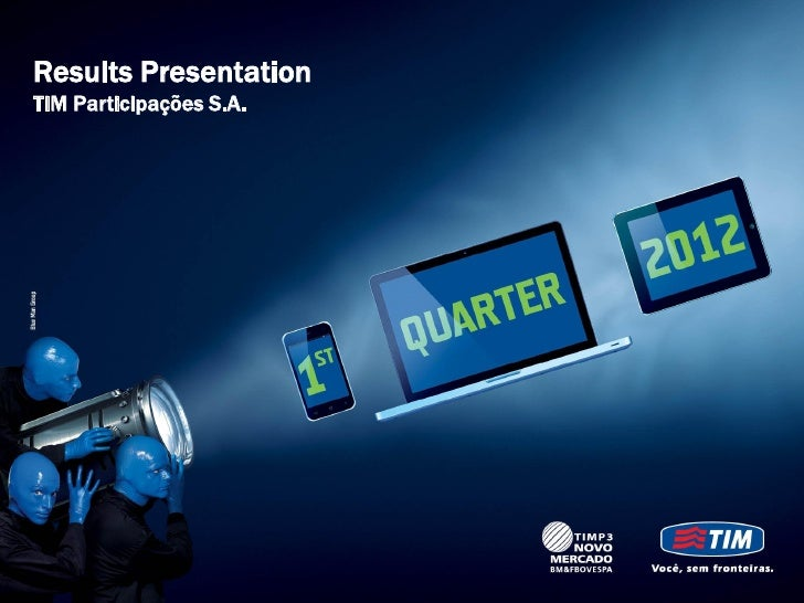 Results PresentationTIM Participações S.A.                         1