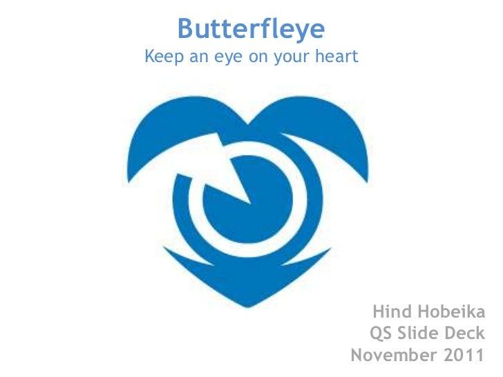ButterfleyeKeep an eye on your heart                          Hind Hobeika                          QS Slide Deck         ...