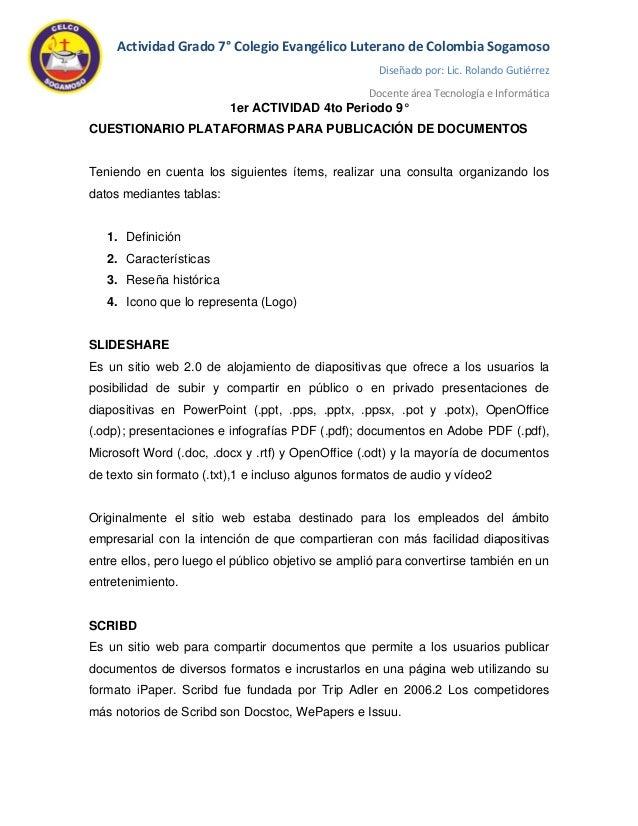 Actividad Grado 7° Colegio Evangélico Luterano de Colombia Sogamoso  Diseñado por: Lic. Rolando Gutiérrez  Docente área Te...