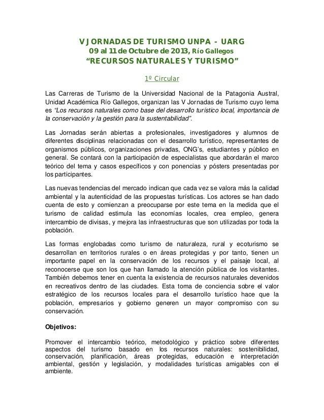 """V JORNADAS DE TURISMO UNPA - UARG09 al 11 de Octubre de 2013, Río Gallegos""""RECURSOS NATURALES Y TURISMO""""1º CircularLas Car..."""