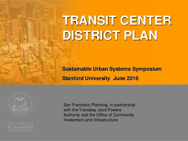 San Francisco Planning, in partnership with the Transbay Joint Powers Authority and the Office of Community Investment and...