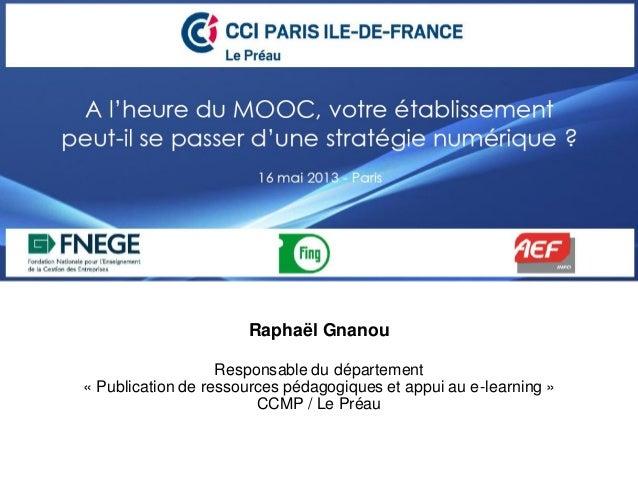 Raphaël GnanouResponsable du département« Publication de ressources pédagogiques et appui au e-learning »CCMP / Le Préau