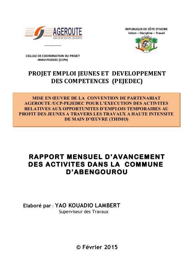 -------------- REPUBLIQUE DE CÔTE D'IVOIRE Union – Discipline – Travail CELLULE DE COORDINATION DU PROJET HIMO-PEJEDEC (CC...