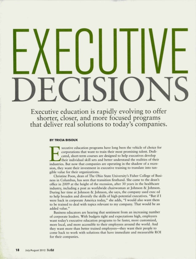 EXECUTIVEDECISIONS        Executive education is rapidly evolving to offer          shorter, closer, and more focused prog...