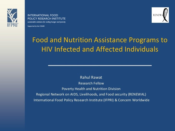 Food and Nutrition Assistance Programs to  HIV Infected and Affected Individuals                            Rahul Rawat   ...
