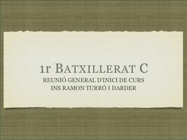 1r BATXILLERAT C REUNIÓ GENERAL D'INICI DE CURS INS RAMON TURRÓ I DARDER