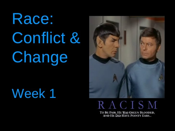 Race:  Conflict & Change Week 1