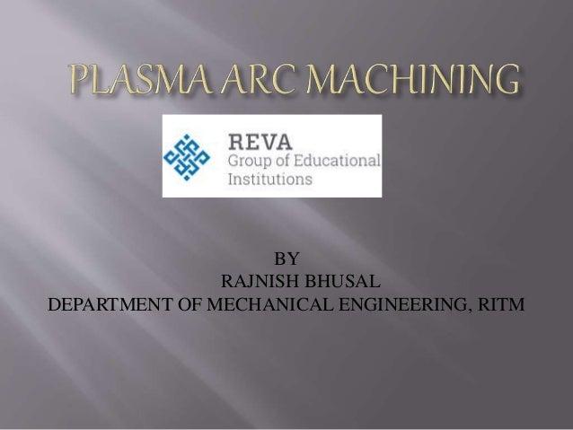 BY RAJNISH BHUSAL DEPARTMENT OF MECHANICAL ENGINEERING, RITM
