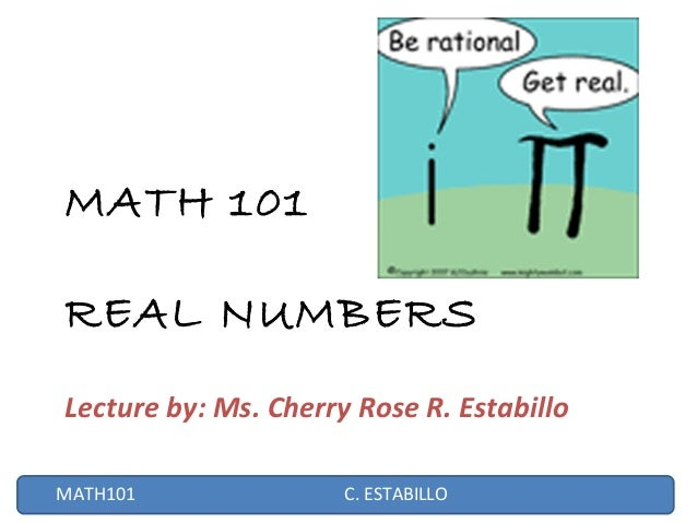 Real numbers 1 638gcb1410140930 algeb x real number system math 101 real numbers lecture by ms ccuart Image collections