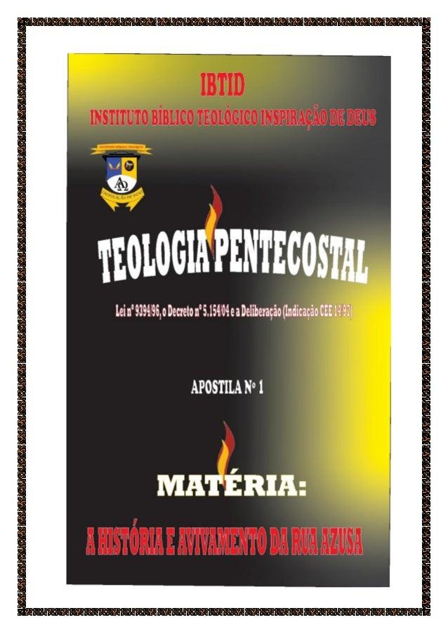 TEOLOGIA PENTECOSTAL / APOSTILA Nº1 - PÁGINA 2  IBTID – INSTITUTO BÍBLICO TEOLÓGICO INSPIRAÇÃO DE DEUS  IBTID  © 2014, de ...