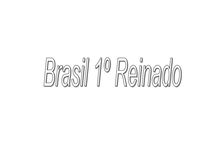 Brasil 1º Reinado<br />