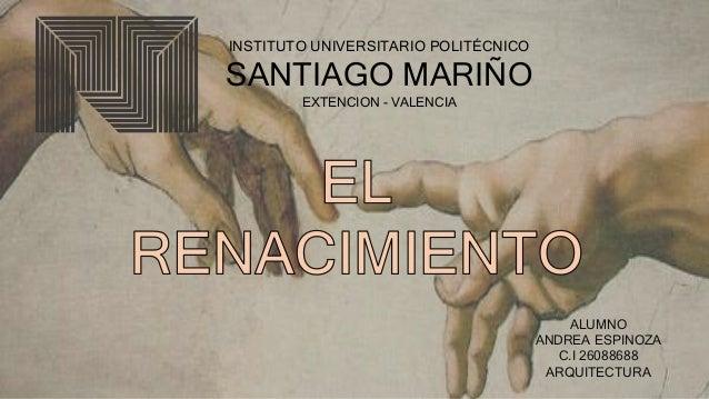 INSTITUTO UNIVERSITARIO POLITÉCNICO SANTIAGO MARIÑO EXTENCION - VALENCIA ALUMNO ANDREA ESPINOZA C.I 26088688 ARQUITECTURA