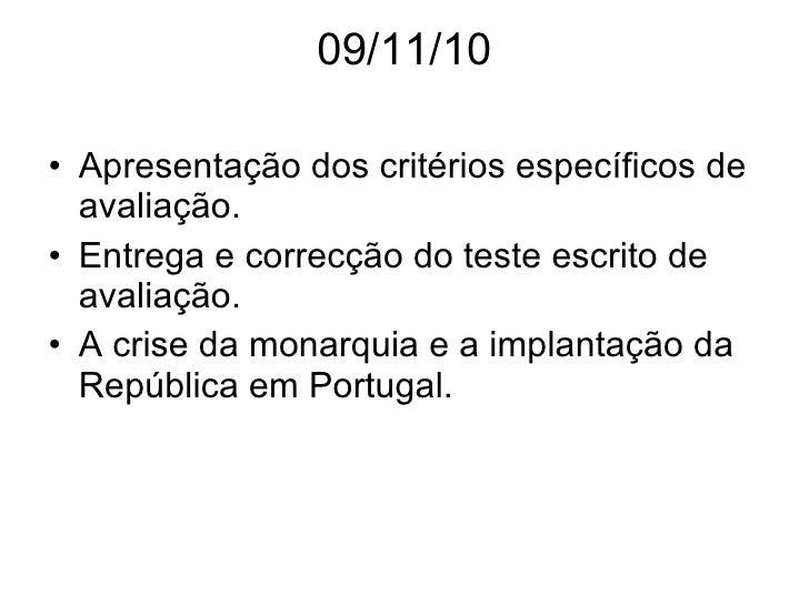 09/11/10 <ul><li>Apresentação dos critérios específicos de avaliação. </li></ul><ul><li>Entrega e correcção do teste escri...