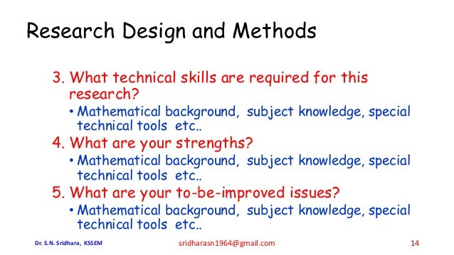 3. What technical skills are required for this research? • Mathematical background, subject knowledge, special technical t...
