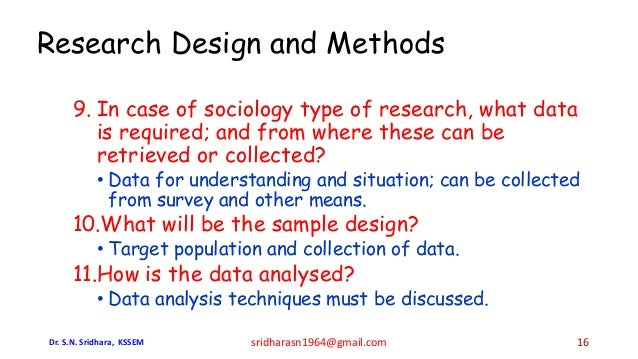 9. In case of sociology type of research, what data is required; and from where these can be retrieved or collected? • Dat...