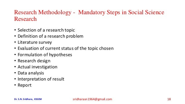 • Selection of a research topic • Definition of a research problem • Literature survey • Evaluation of current status of t...