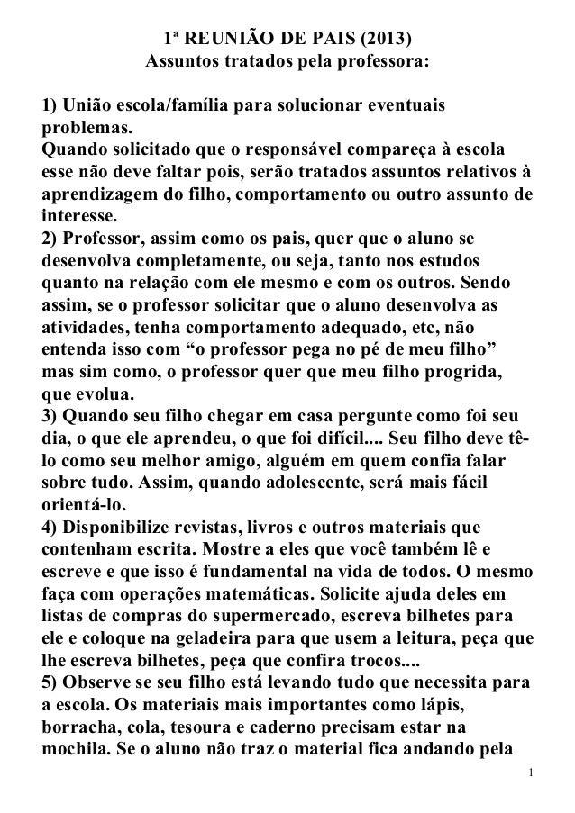 1ª REUNIÃO DE PAIS (2013)Assuntos tratados pela professora:1) União escola/família para solucionar eventuaisproblemas.Quan...