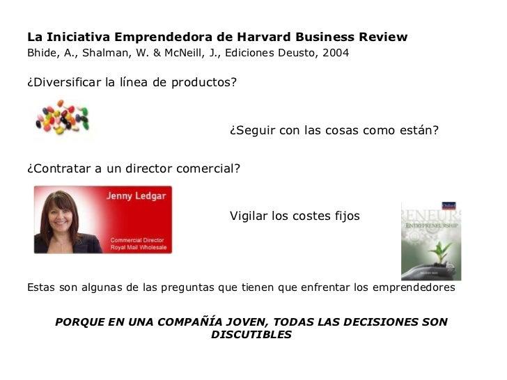 La Iniciativa Emprendedora de Harvard Business ReviewBhide, A., Shalman, W. & McNeill, J., Ediciones Deusto, 2004¿Diversif...