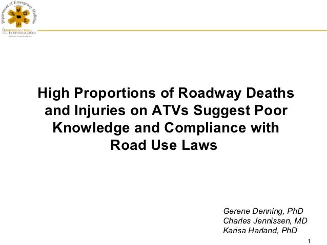 High Proportions of Roadway Deaths and Injuries on ATVs Suggest Poor  Knowledge and Compliance with           Road Use Law...