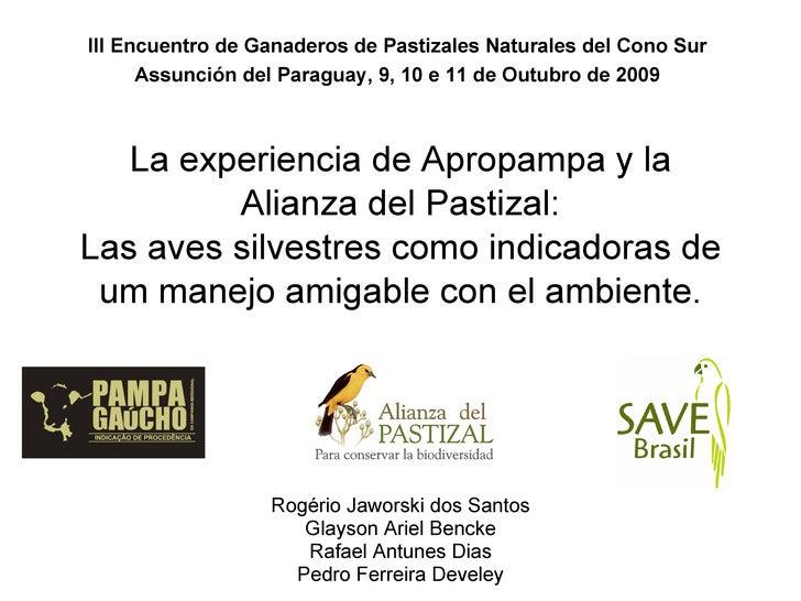 La experiencia de Apropampa y la Alianza del Pastizal: Las aves silvestres como indicadoras de um manejo amigable con el a...
