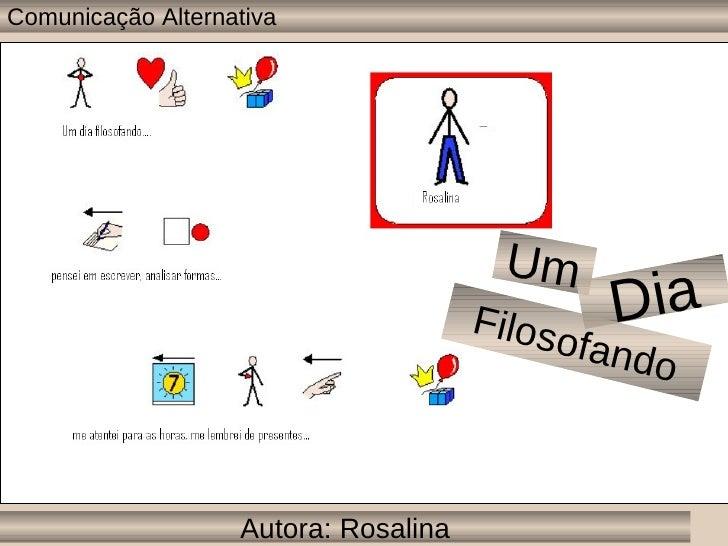 Autora: Rosalina Um   Dia Filosofando Comunicação Alternativa